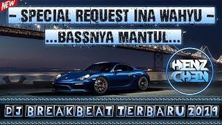 BASSNYA MANTUL...DJ BREAKBEAT TERBARU 2019 ❤ SPECIAL REQ INA WAHYU ❤ #VOL.2
