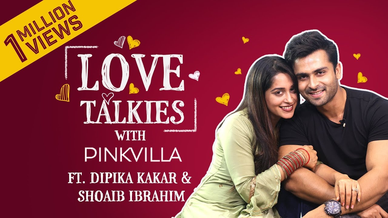 Dipika Kakar and Shoaib Ibrahim's true love instills faith in marriage| Love Talkies| Shoaib Ib