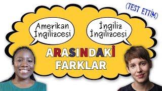 İngiliz ve Amerikan İngilizcesi Arasındaki Farklar (Test Ettim!)