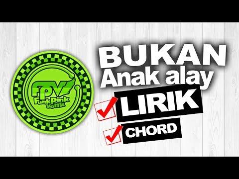 FPV REGGAE - Bukan Anak Alay (Chord & Lyrics)