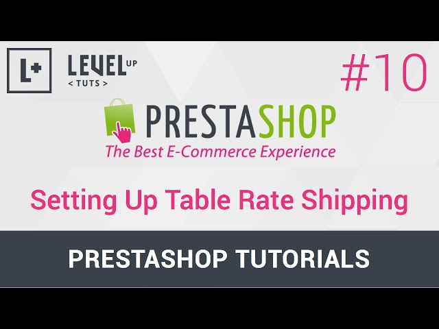 Prestashop Tutorials #10 - Setting Up Table Rate Shipping