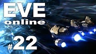 EVE online - Erste Schritte - #22 [DEUTSCH/TUTORIAL/PC]
