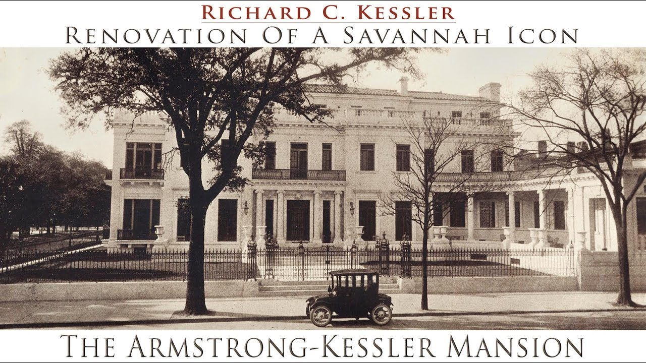Armstrong Kessler Mansion Renovation Of A Savannah Icon Youtube