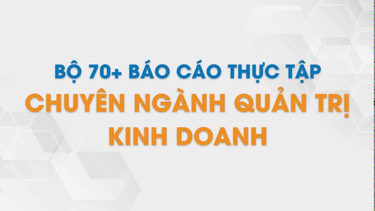 Bộ 70+ Báo Cáo Thực Tập Chuyên Ngành Quản Trị Kinh Doanh | Tailieu.vn