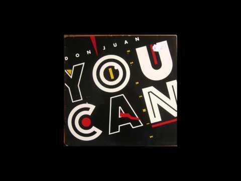 Don Juan - You Can (U.S. Remix) (1985) !RARE!