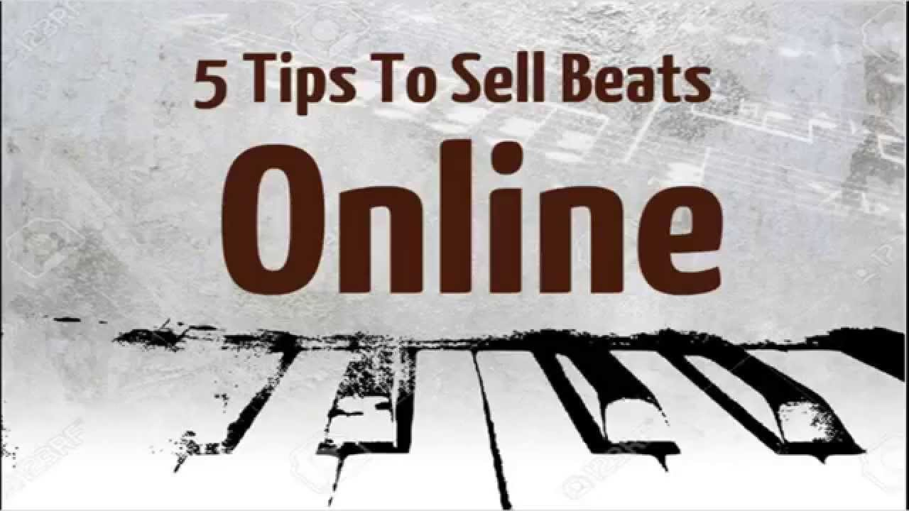 5 Tips To Sell Beats Online - Selling Beats