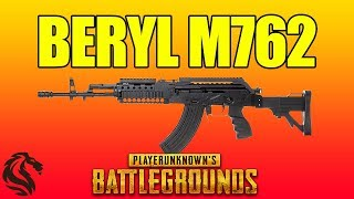 ГАЙД ПО BERYL M762 в PlayerUnknown