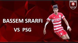 BASSEM SRARFI  VS     PSG