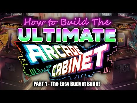 Ultimate Arcade Cabinet - The Easy Budget Build