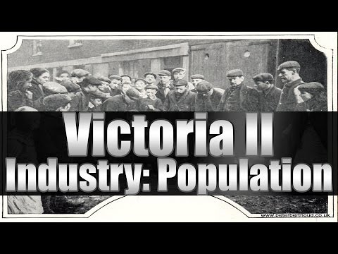 "Victoria 2 Tutorial ""Population and Industry"""