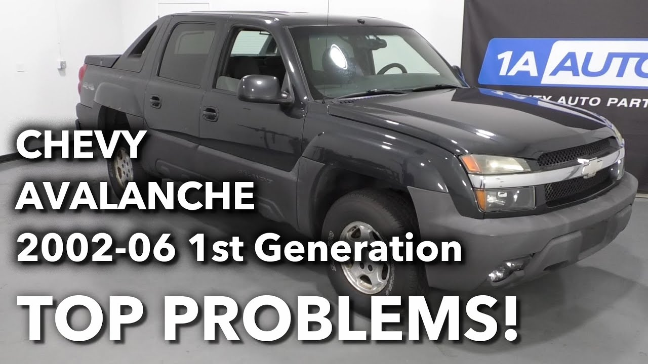 Top 5 Problems Chevy Avalanche 1st Generation 2002 06 Youtube