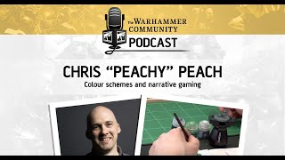 The Warhammer Community Podcast: Episode 5 – Chris Peach