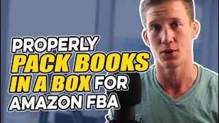 How to Properly Pack books in a Box for Amazon FBA