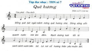 Tập đọc nhac số 7   Âm nhạc lớp 7   Quê Hương ✔