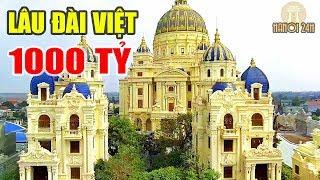 Choáng với Lâu Đài dát vàng nghìn tỷ đại gia Việt xây cho quý tử