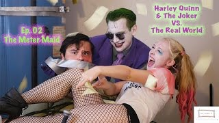Harley Quinn & The Joker VS. The Real World (Ep.02 The Meter Maid) | Just Giggle It thumbnail