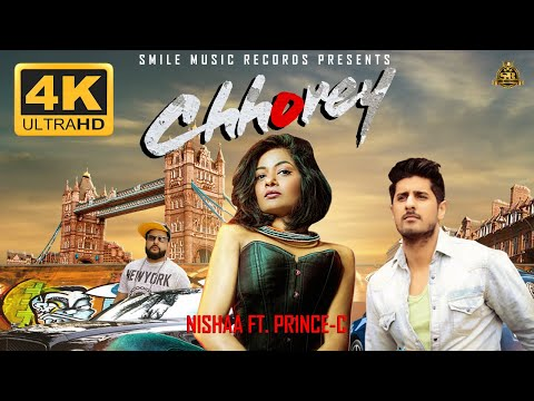 CHHOREY Official 4k Video | Nishaa ft. Pr1nce-C | New Bollywood Song 2018 | Smile Music Records