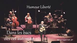 Pierre Perret - Humour Liberté - 1er extrait