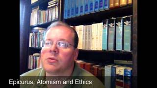 Philosophy and Christianity, Part 3:  Epicurus, Atomism and Ethics