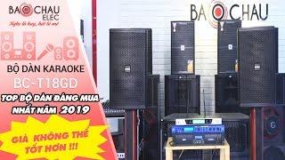 Top 2 Dàn karaoke tết 2019 BC-T18GD Loa full, cục đẩy, vang số quá hay!