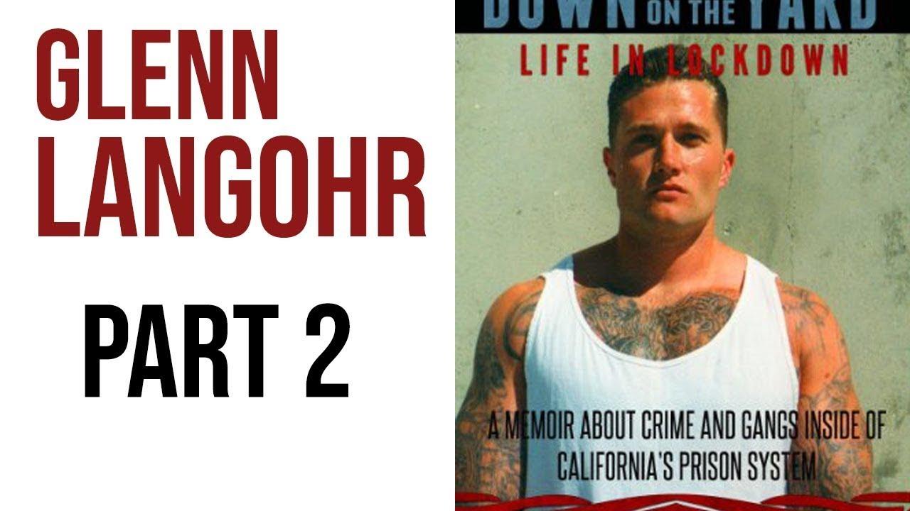 California Prison Wars 2 Life on the Street | Glenn Langohr part 2 | American Dope