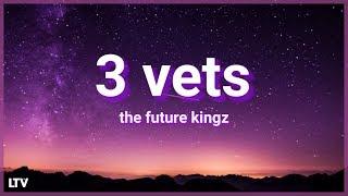 THE FUTURE KINGZ - 3 VETS (Lyrics) 🎵