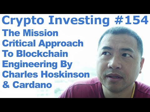 Crypto Investing #154 - The Mission Critical Approach To Blockchain Engineering By Charles & Cardano