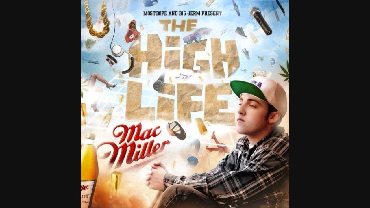 Mac Miller The High Life Full Mixtape Youtube