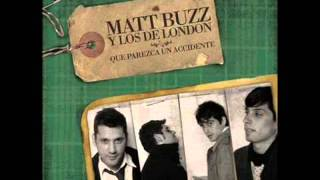 Matt Buzz & los de London - Que parezca un Accidente (Full Album)