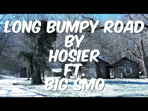 """""""Long Bumpy Road"""" by Hosier ft. Big Smo~Lincoln Co. Tennessee"""