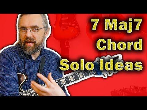 Maj7 Chords - 7 Great Solo ideas!