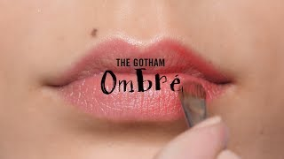 HOW TO: THE GOTHAM OMBRE I M·A·C LIPS LIPS LIPS
