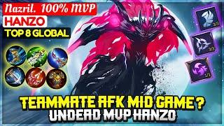 Teammate AFK Mid game ? Undead MVP Hanzo [ Top 8 Global Hanzo ] Nazril.  100% MVP - Mobile Legends