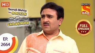 Taarak Mehta Ka Ooltah Chashmah - Ep 2664 - Full Episode - 11th February, 2019
