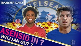 Chelsea Transfer Daily || Asensio wants Chelsea move?   || Mourinho chasing WIllian!