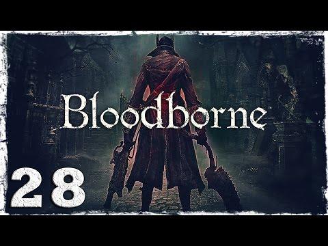 Смотреть прохождение игры [PS4] Bloodborne. #28: В переулках Ярнама.