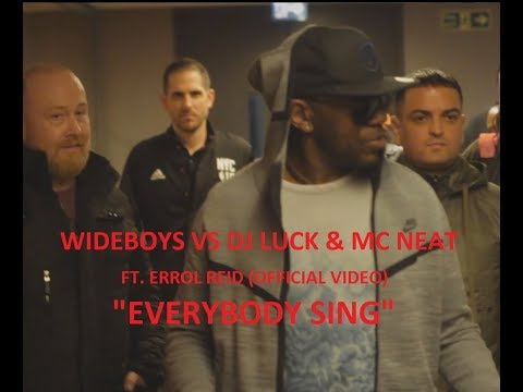 Wideboys x DJ Luck & MC Neat ft  Errol Reid - Everybody Sing (official video)