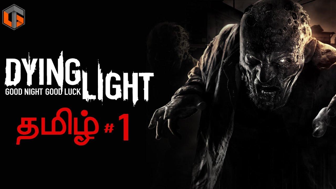 டையிங் லைட் Dying Light Part 1 Zombie Game Live Tamil Gaming