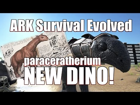 ARK: Survival Evolved - New Dino! - Paraceratherium Tame! Kibble Info! Ep. 23