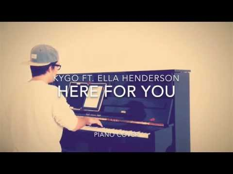 Kygo ft. Ella Henderson - Here For You Piano Cover