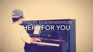 Kygo ft. Ella Henderson - Here For You (Piano Cover and Sheets)