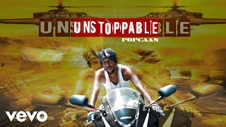 Popcaan - Unstoppable (Official Audio)