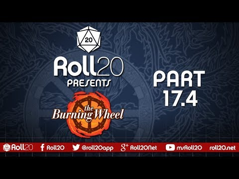 The Burning Wheel - Ep 17.4 | Series 3 | Roll20 Games Master Series