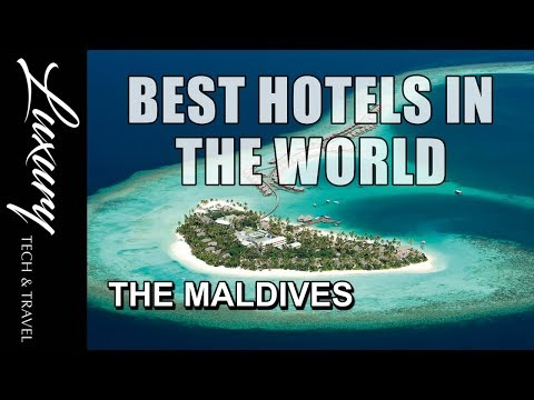 Best Hotels in The World 2017 MALDIVES