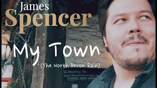 My Town (The North Devon Rain) - James Spencer