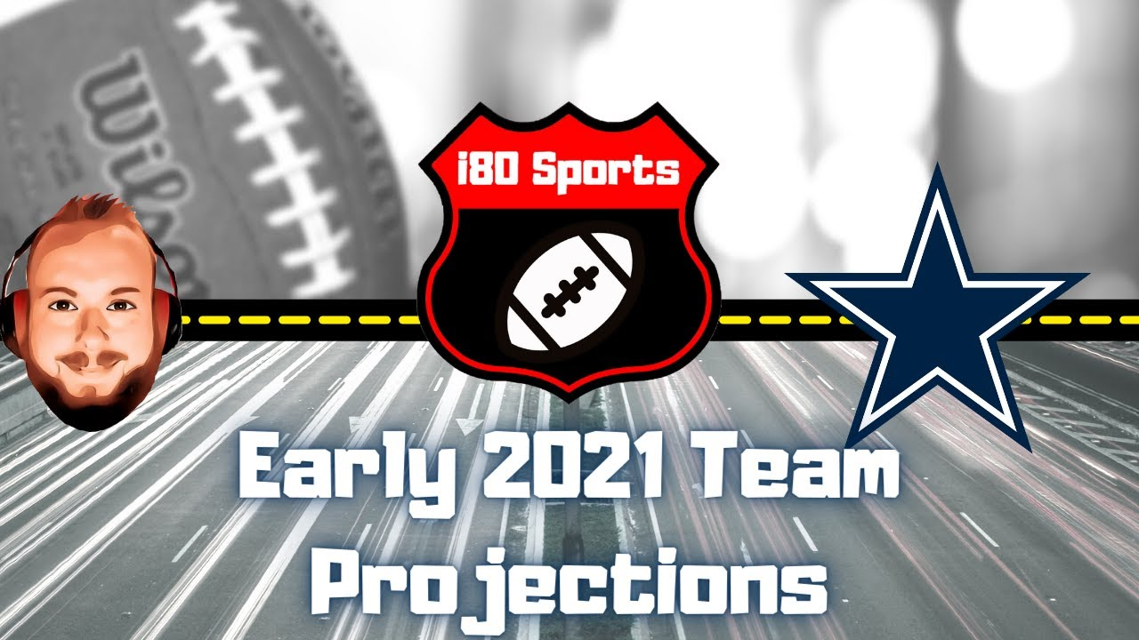 Early 2021 NFL Projections- Dallas Cowboys