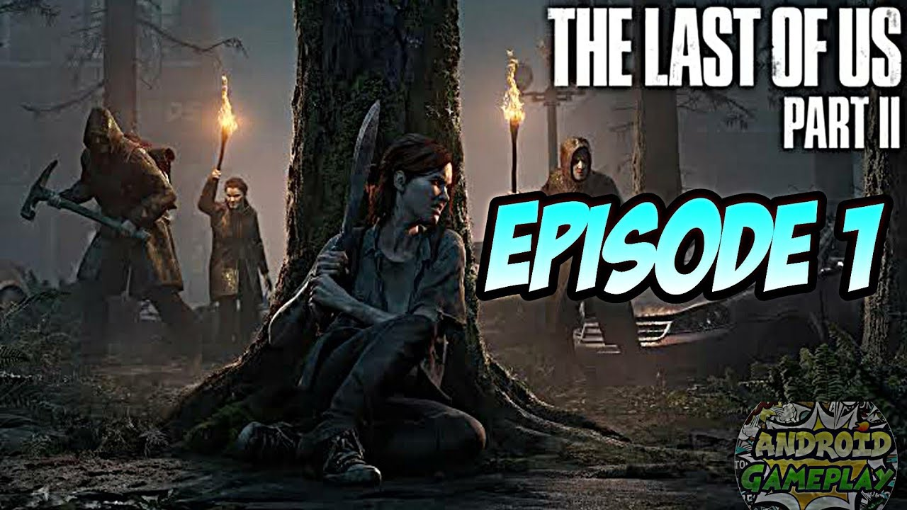 THE LAST OF US 2 Gameplay Walkthrough Part 2 [ 1080 P ] The Last Of Us Episode 1 - Android Gameplay
