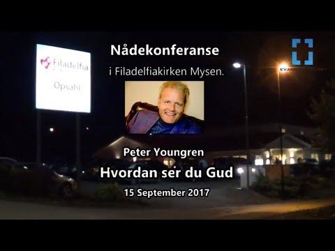 Hvordan ser du Gud - Peter Youngren - Nådekonferanse Mysen (15 sept 2017)