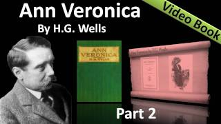Part 2 - Ann Veronica Audiobook by H. G. Wells (Chs 04 -07)