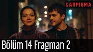 Çarpışma 14. Bölüm 2. Fragman